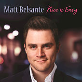 Nice 'N' Easy by Matt Belsante