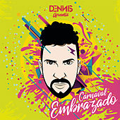 Carnaval Embrazado de Dennis DJ