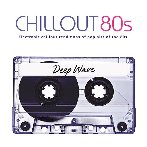 Chillout 80s di Deep Wave