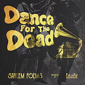 Dance for the Dead by Sareem Poems