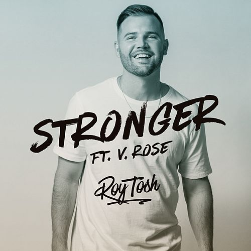 Stronger (feat. V. Rose) by Roy Tosh