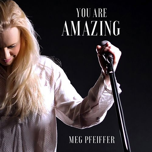 You Are Amazing de Meg Pfeiffer