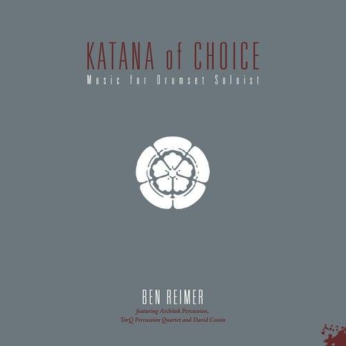Katana of Choice by Ben Reimer