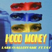 Hood Money (feat. Tay) de LarryHallOfFame