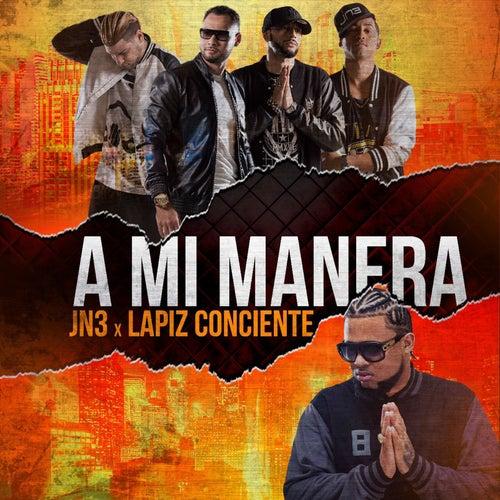 A Mi Manera (feat. Lapiz Conciente) by JN3