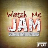 Watch Me Jam Drumless by Andre Forbes