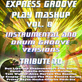 Play Mashup compilation Vol. 8 (Special Instrumental And Drum Groove Versions Tribute To Bruno Mars-Camila Cabello-Jp Cooper-Sia-Maluma etc..) de Express Groove
