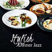 Stylish Dinner Jazz by Restaurant Music