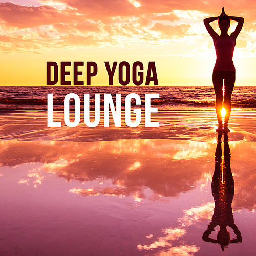 Deep Yoga Lounge by Native American Flute