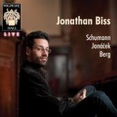 Schumann, Janáček & Berg (Wigmore Hall Live) by Jonathan Biss