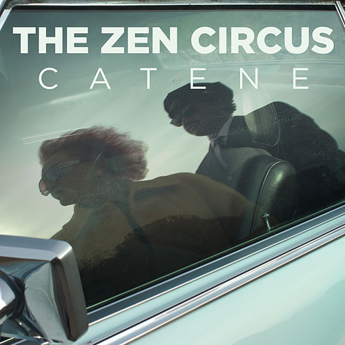 Catene by The Zen Circus