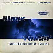 Blues Talkin' : Suite for Solo Guitar [ Modern ] de Bill Mccormick