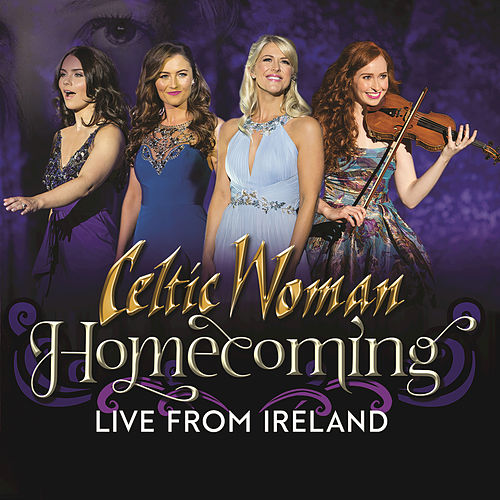Homecoming – Live From Ireland by Celtic Woman
