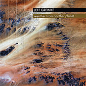 Weather From Another Planet by Jeff Greinke