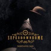 Twenty Four Days by Superdownhome