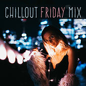 Chillout Friday Mix by Chillout Lounge