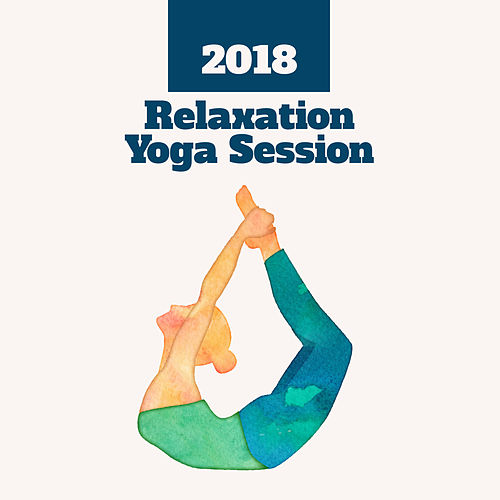 2018 Relaxation Yoga Session by Soothing Sounds