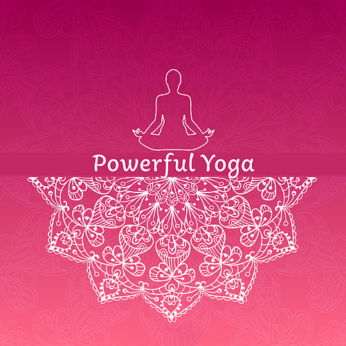 Powerful Yoga by Yoga Music