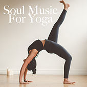 Soul Music For Yoga by Various Artists