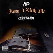 Keep It With Me (feat. J. Stalin) von R G