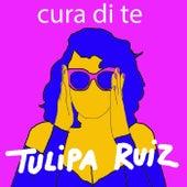 Cura Di Te de Tulipa Ruiz