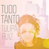 Tudo Tanto de Tulipa Ruiz