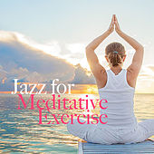 Jazz For Meditative Exercise de Various Artists