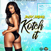 Kotch it by Busy Signal