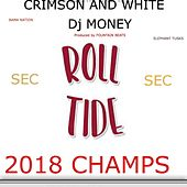Rolltide: 2018 Champs by Dj Money