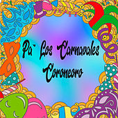 Pa' los Carnavales / Coroncoro by Various Artists