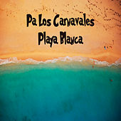 Pa' los Carnavales / Playa Blanca de Various Artists