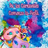 Pa' los Carnavales / Comenzo la Fiesta by Various Artists