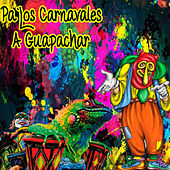 Pa' los Carnavales / a Guapachar by Various Artists