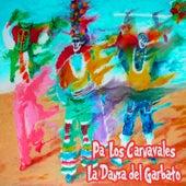 Pa' los Carnavales / La Danza del Garabato by Various Artists