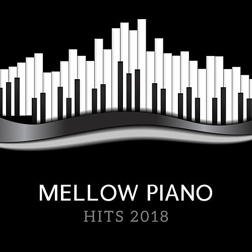 Mellow Piano Hits 2018 by Acoustic Hits