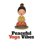 Peaceful Yoga Vibes by Calming Sounds