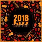 2018 Jazz Music Chill by The Jazz Instrumentals