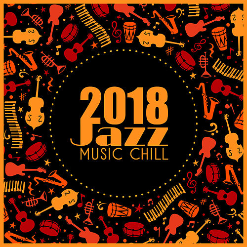 2018 Jazz Music Chill by The Jazz Instrumentals