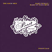 Damn Woman /  Make Up Your Mind by The Goodmen