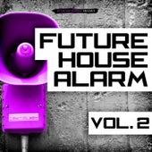 Future House Alarm, Vol. 2 von Various Artists