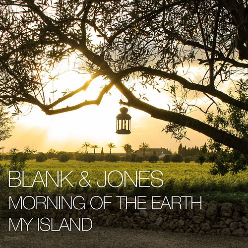 Morning of the Earth / My Island EP von Blank & Jones