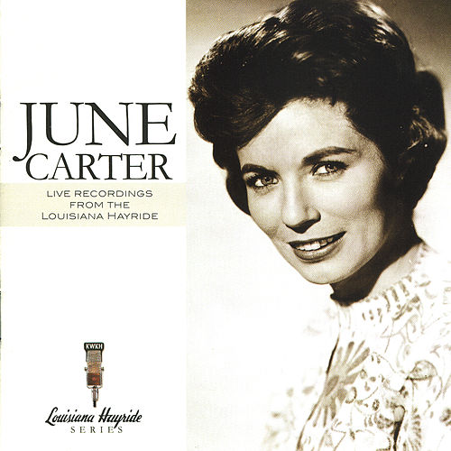 Live Recordings From The Louisiana Hayride by June Carter Cash