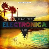 Heavenly Electronica 2017 by Various Artists