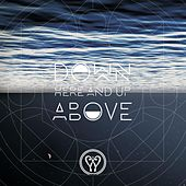 Down Here and Up Above (feat. Ben Pasley & Karla Adolphe) by Enter The Worship Circle