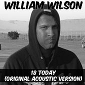 18 Today - (Original Acoustic Version) by William Wilson