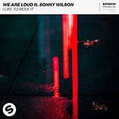 I Like To Move It (feat. Sonny Wilson) by We Are Loud