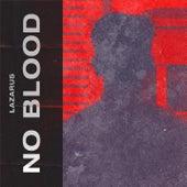 No Blood by Lazarus