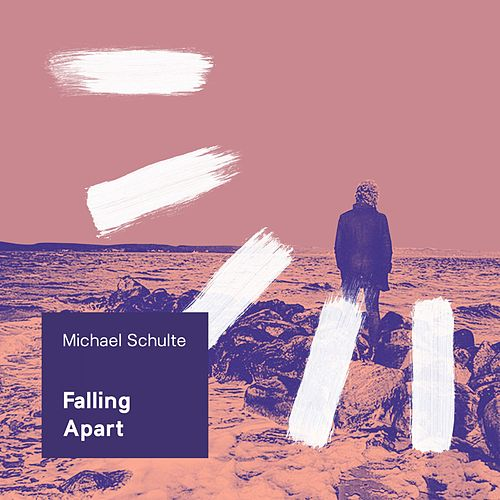Falling Apart by Michael Schulte