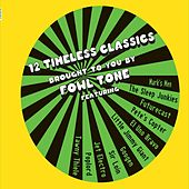 12 Timeless Classics Brought to You by Fowl Tone von Various Artists