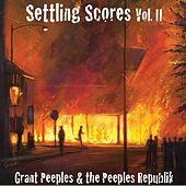 Settling Scores, Vol. II by Grant Peeples and the Peeples Republik
